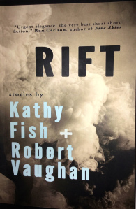 RIFT: Stories by Kathy Fish and Robert Vaughn